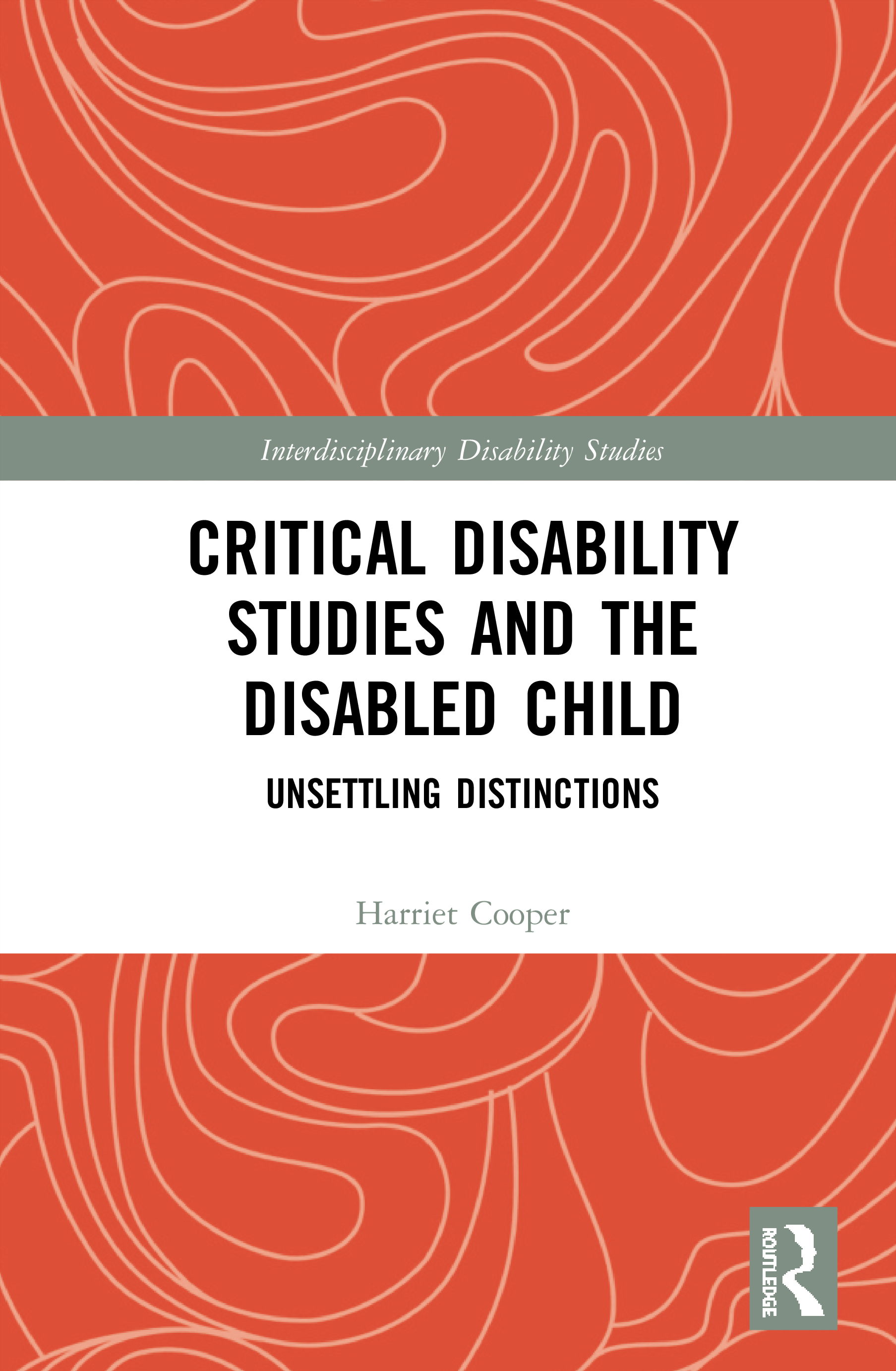 Critical Disability Studies and the Disabled Child: Unsettling Distinctions book cover