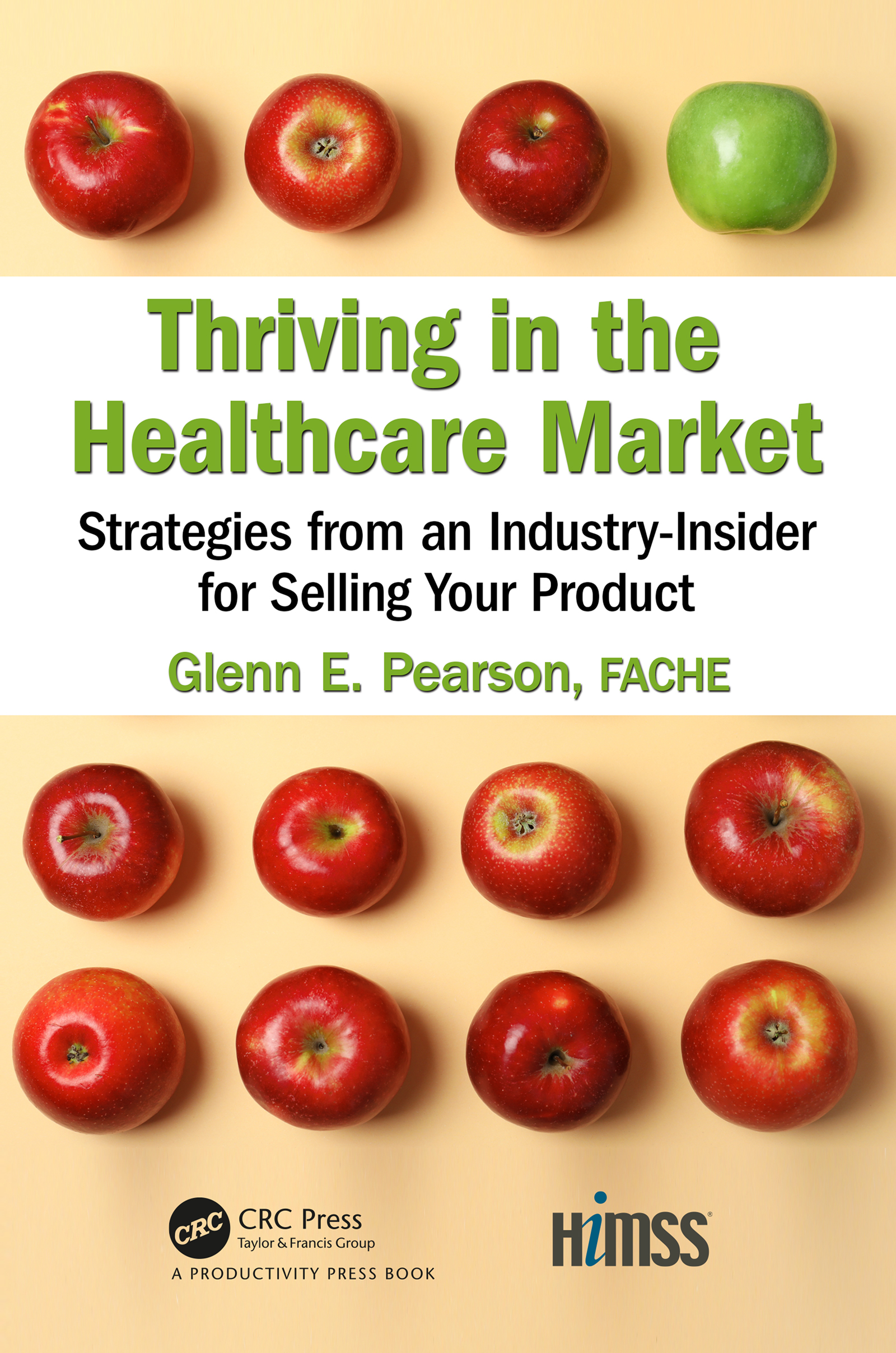 Thriving in the Healthcare Market: Strategies from an Industry-Insider for Selling Your Product book cover