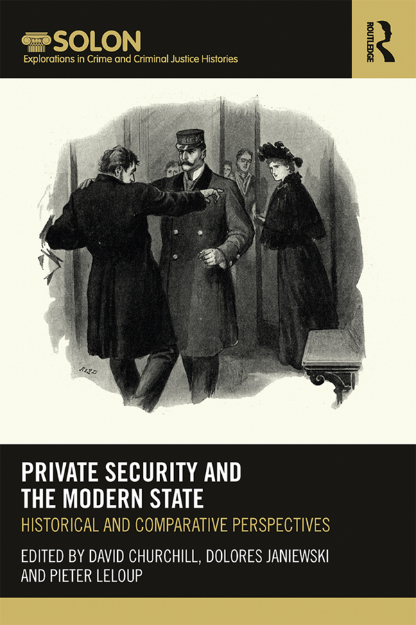Private Security and the Modern State: Historical and Comparative Perspectives book cover