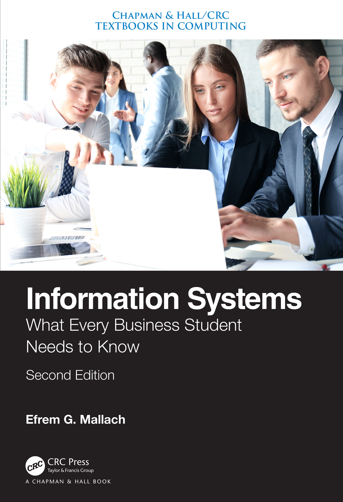 Information Systems: What Every Business Student Needs to Know, Second Edition book cover