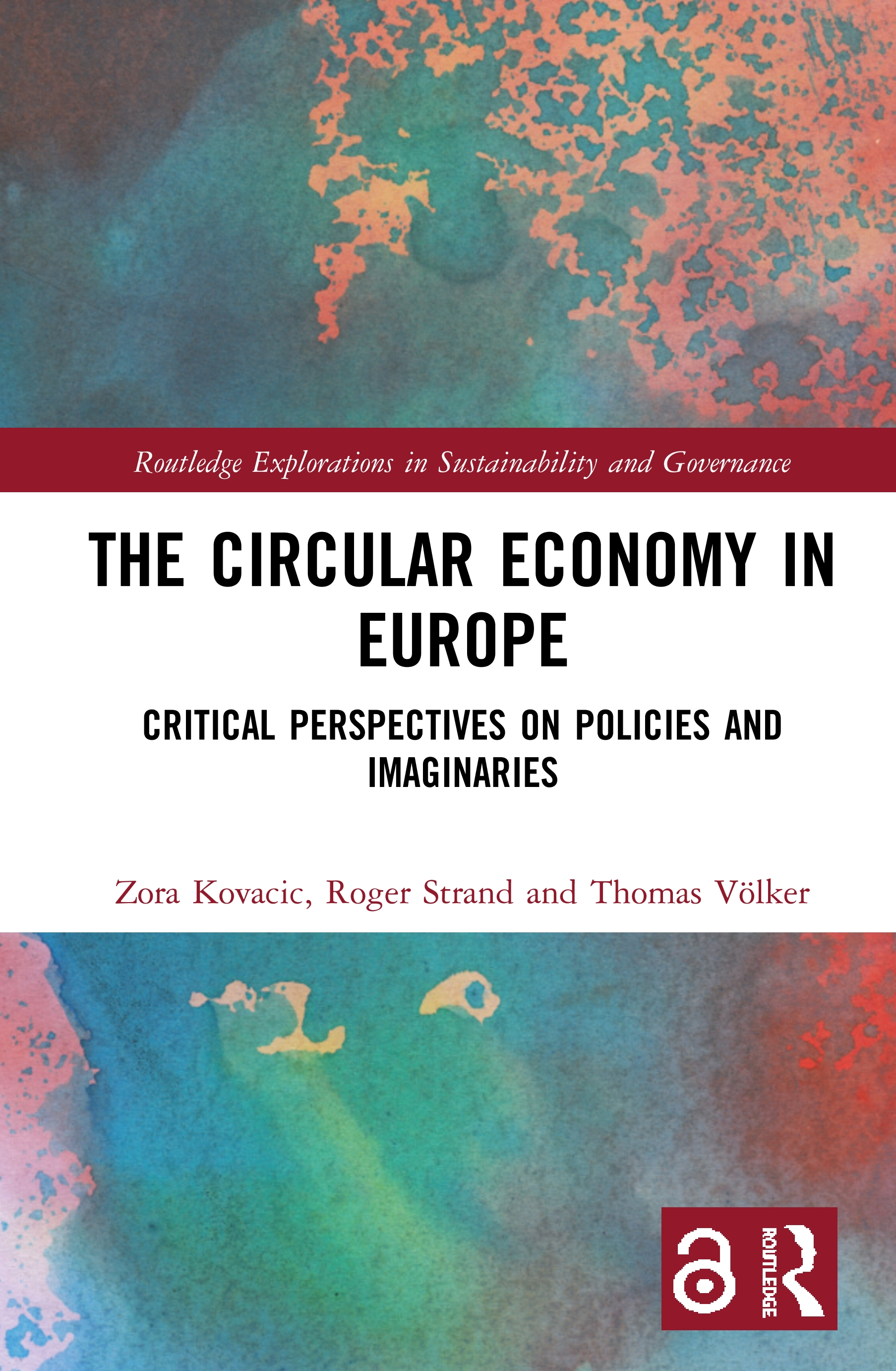 The Circular Economy in Europe: Critical Perspectives on Policies and Imaginaries, 1st Edition (Hardback) book cover