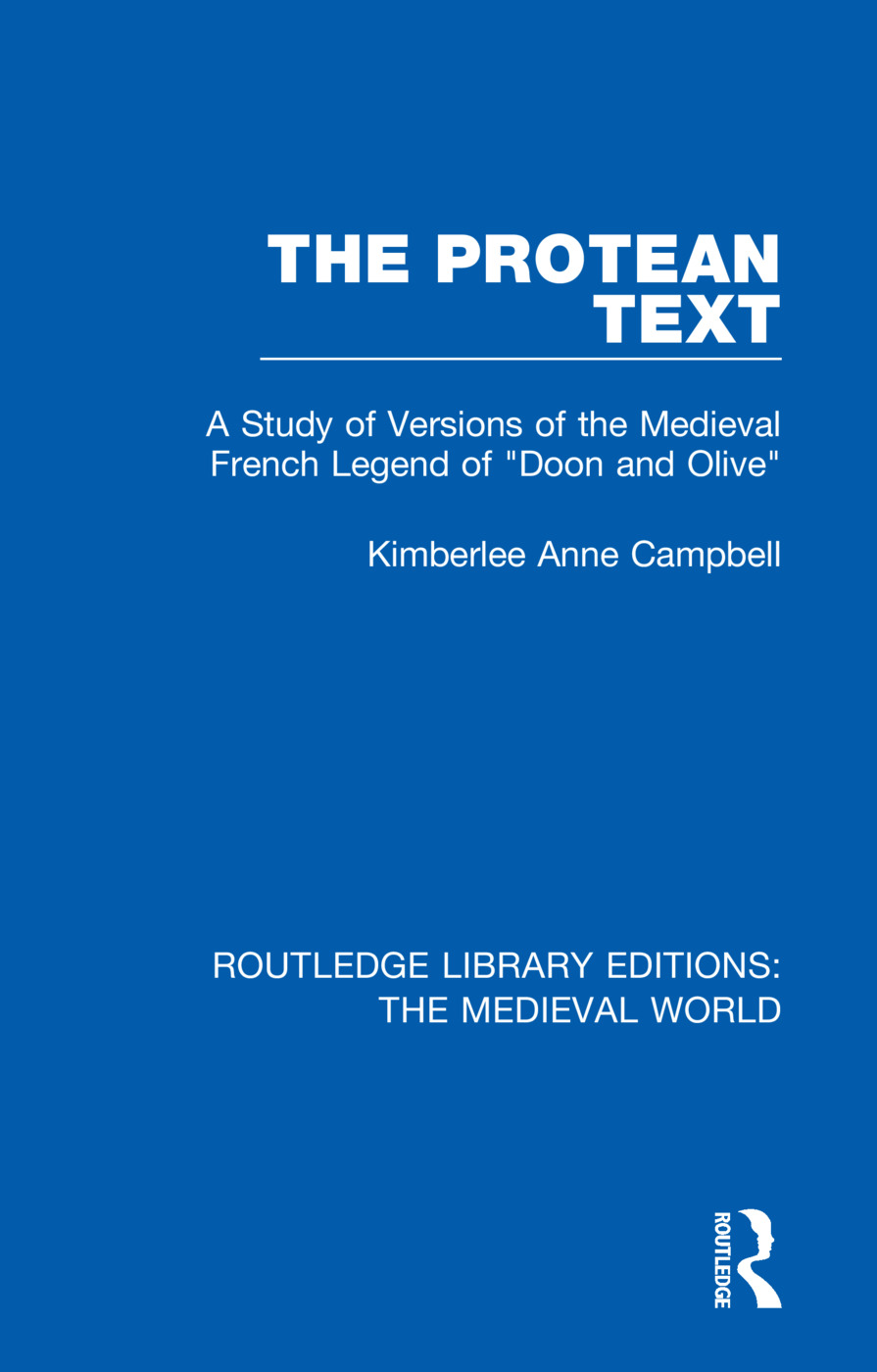The Protean Text: A Study of Versions of the Medieval French Legend of