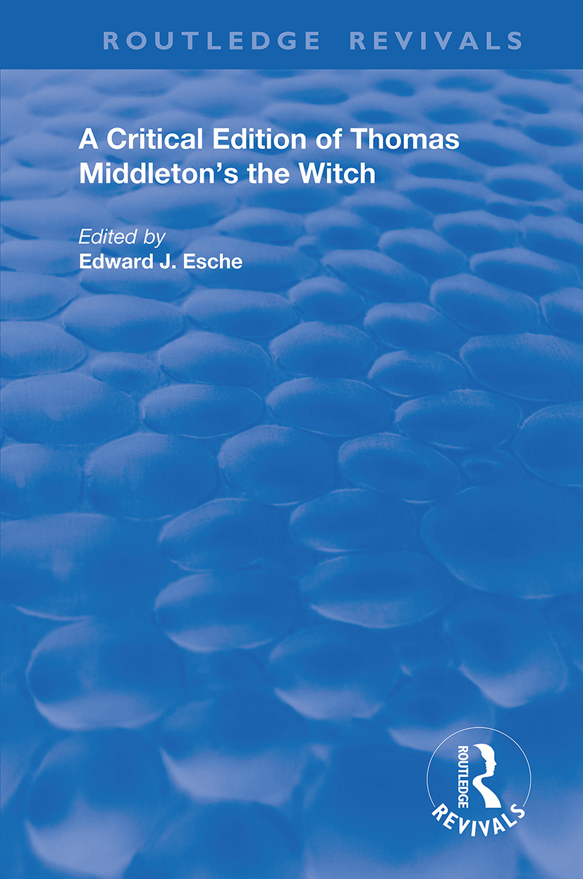A Critical Edition of Thomas Middleton's The Witch