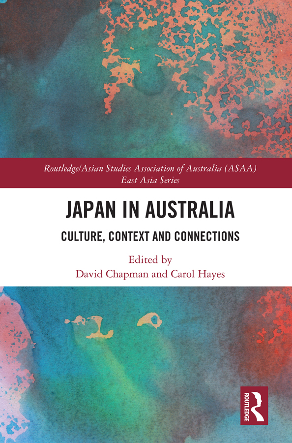 Japan in Australia: Culture, Context and Connection, 1st Edition (Hardback) book cover