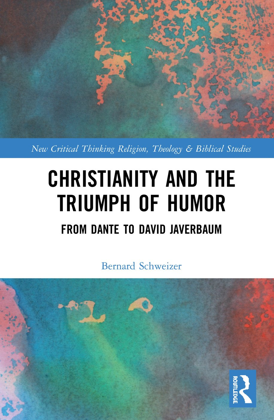 Christianity and the Triumph of Humor: From Dante to David Javerbaum book cover