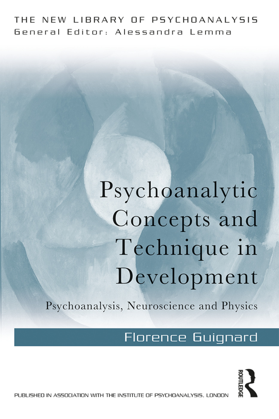 Psychoanalytic Concepts and Technique in Development: Psychoanalysis, Neuroscience and Physics book cover