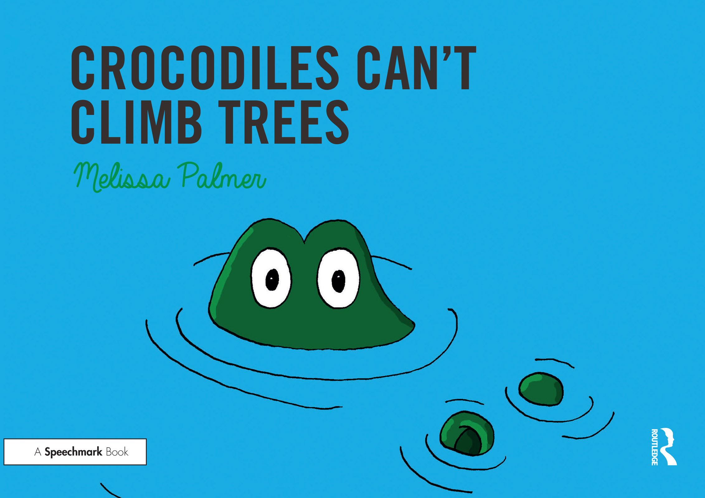 Crocodiles Can't Climb Trees: 1st Edition (e-Book) book cover