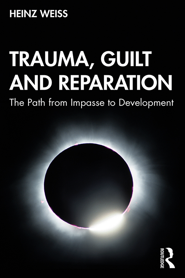 Trauma, Guilt and Reparation: How Affects Enable Inner Development, 1st Edition (Paperback) book cover