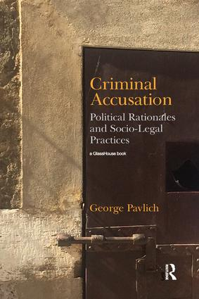 Criminal Accusation: Political Rationales and Socio-Legal Practices book cover