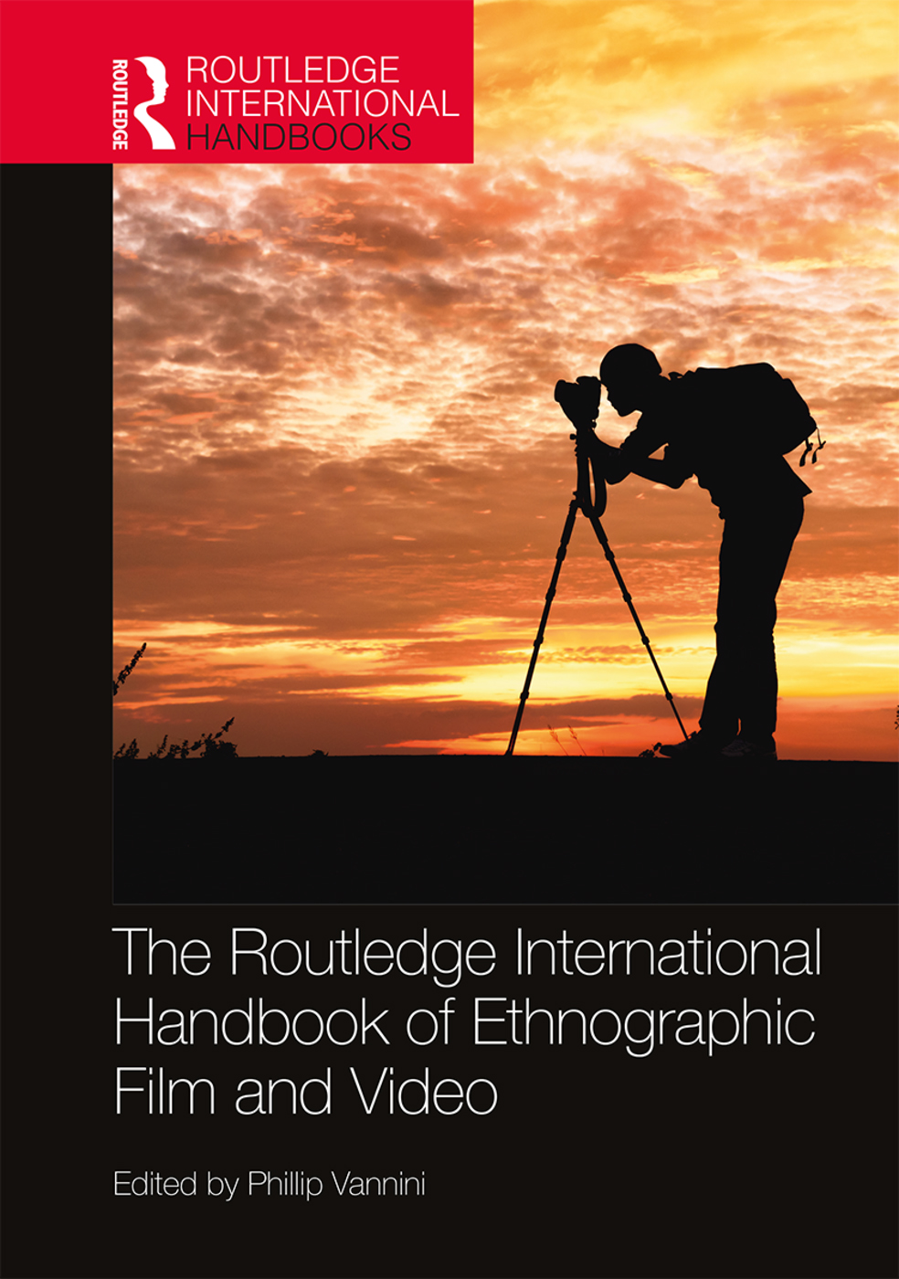 The Routledge International Handbook of Ethnographic Film and Video: 1st Edition (Hardback) book cover
