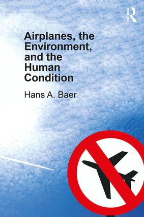 Airplanes, the Environment, and the Human Condition book cover