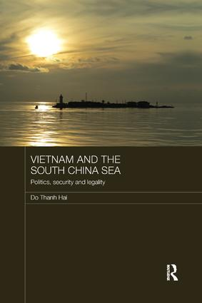 Vietnam and the South China Sea: Politics, Security and Legality book cover