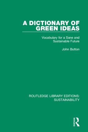 A Dictionary of Green Ideas: Vocabulary for a Sane and Sustainable Future book cover