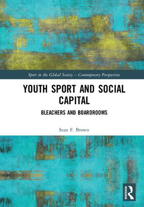 Youth Sport and Social Capital: Bleachers and Boardrooms book cover