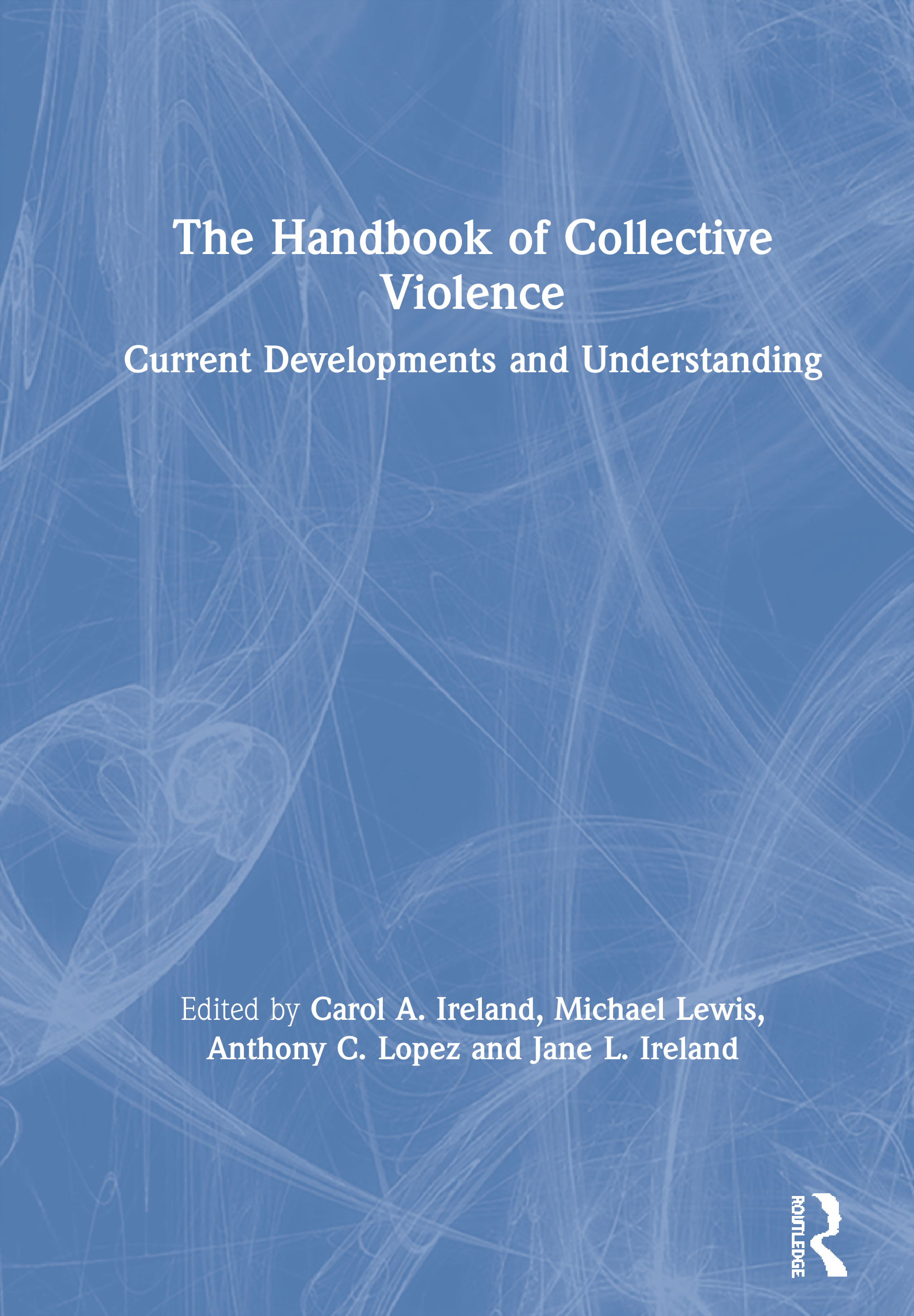 The Handbook of Collective Violence: Current Developments and Understanding book cover