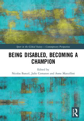 Being Disabled, Becoming a Champion: 1st Edition (Hardback) book cover
