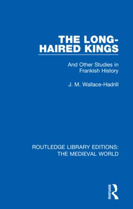 The Long-Haired Kings: And Other Studies in Frankish History book cover