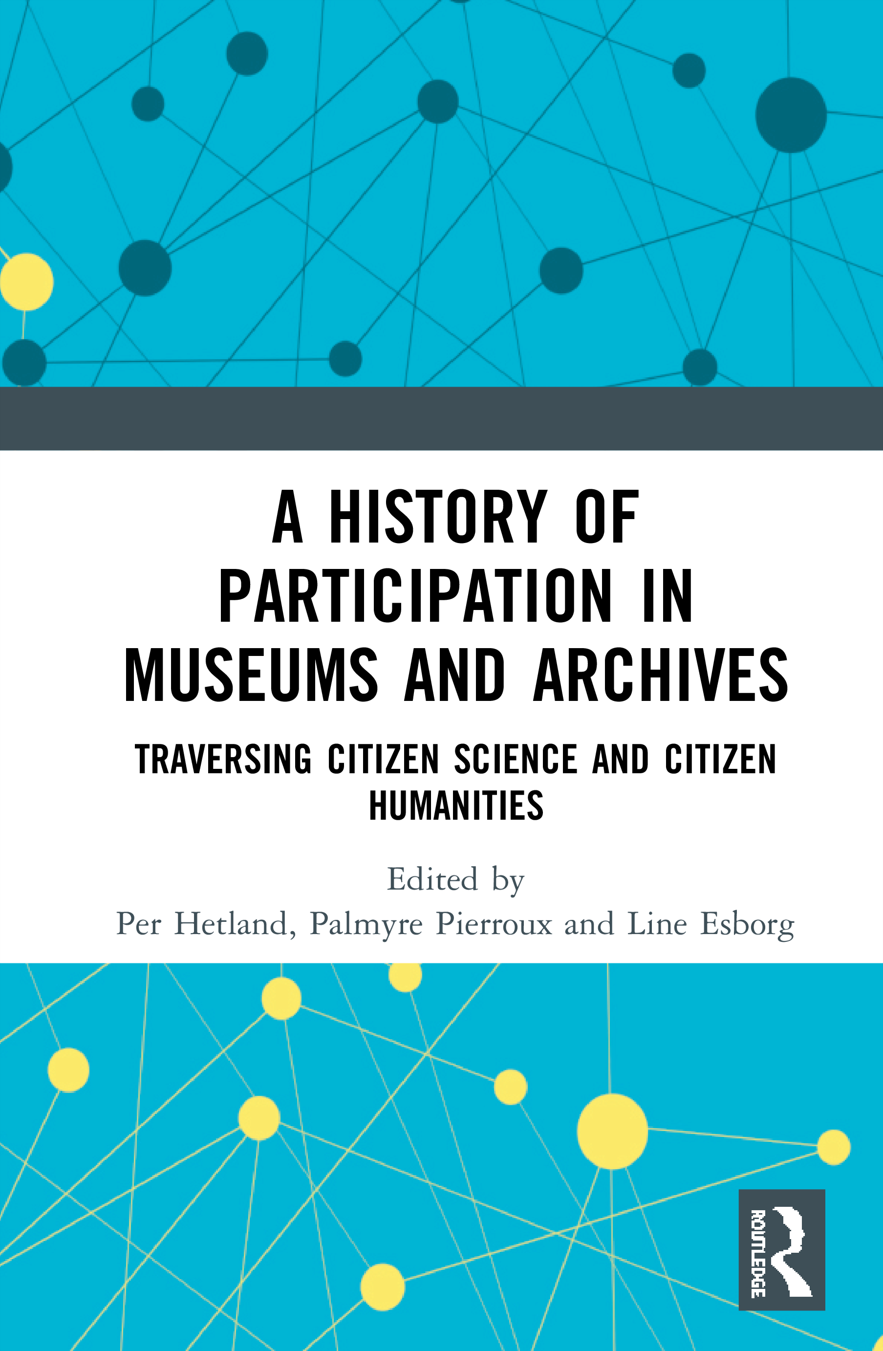 A History of Participation in Museums and Archives: Traversing Citizen Science and Citizen Humanities book cover