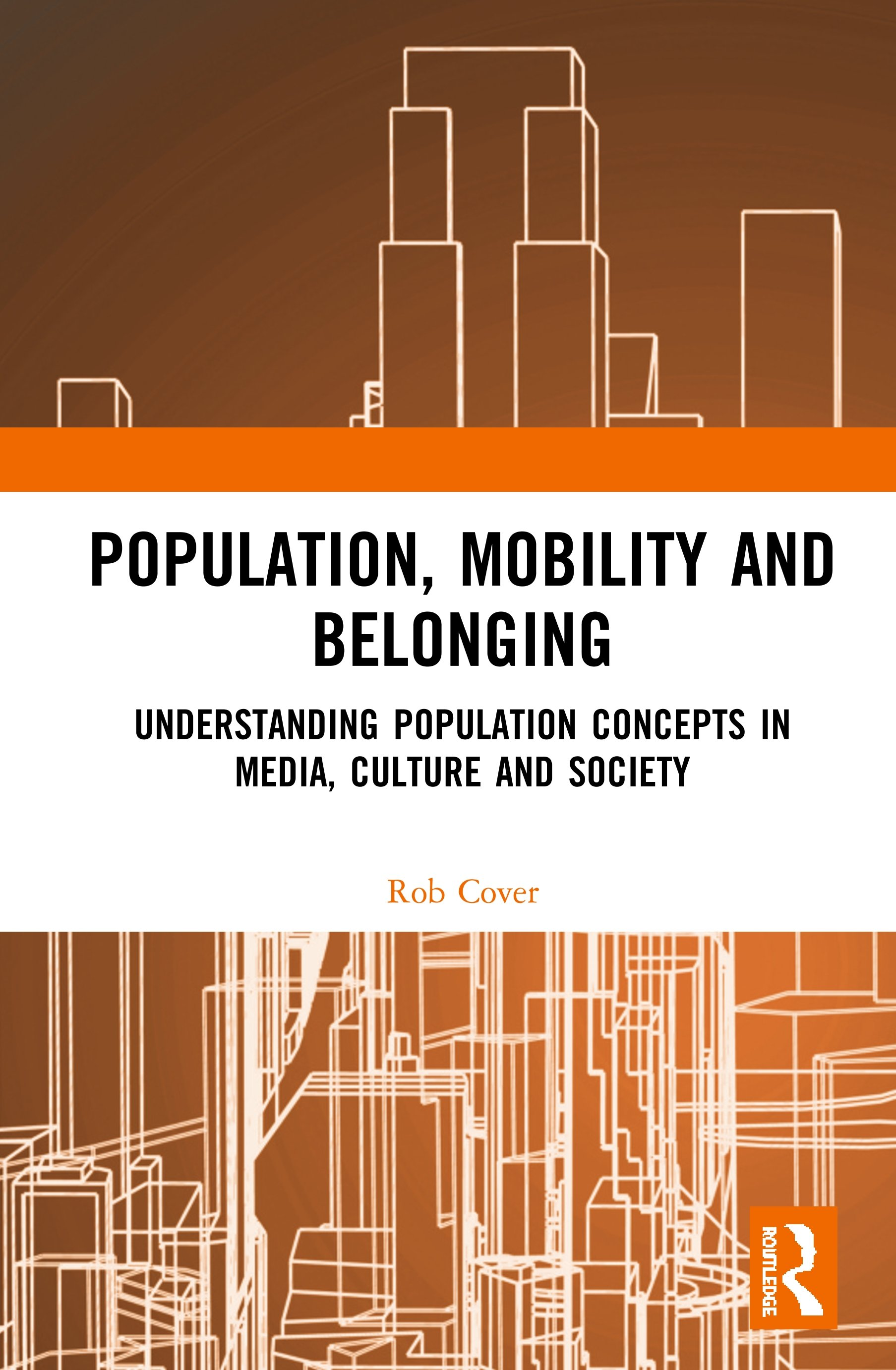 Population, Mobility and Belonging: Understanding Population Concepts in Media, Culture and Society book cover