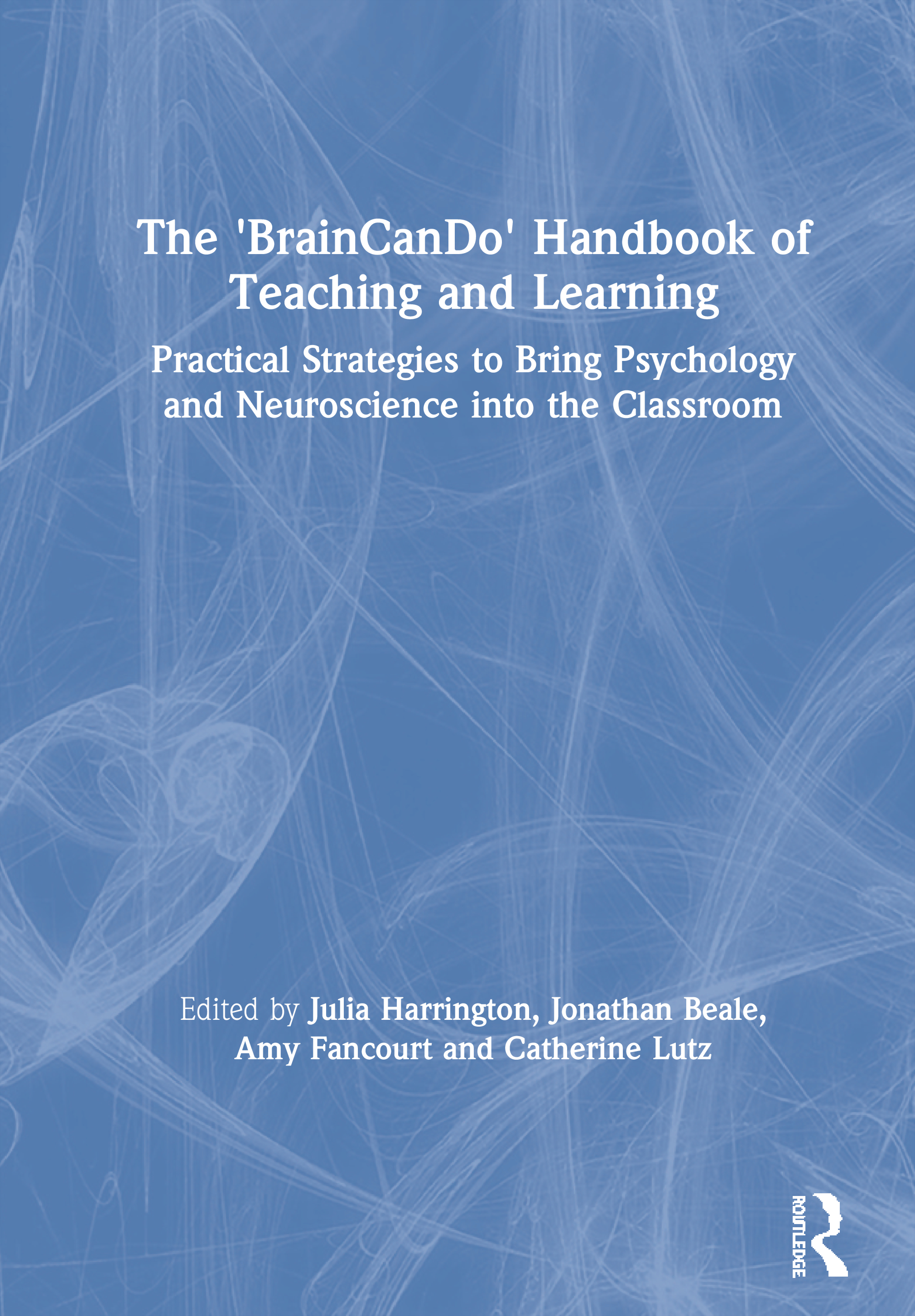 The 'BrainCanDo' Handbook of Teaching and Learning: Practical Strategies to Bring Psychology and Neuroscience into the Classroom, 1st Edition (Paperback) book cover