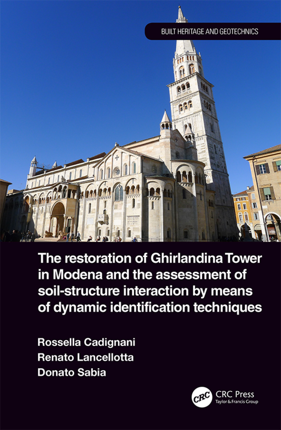 The Restoration of Ghirlandina Tower in Modena and the Assessment of Soil-Structure Interaction by Means of Dynamic Identification Techniques book cover