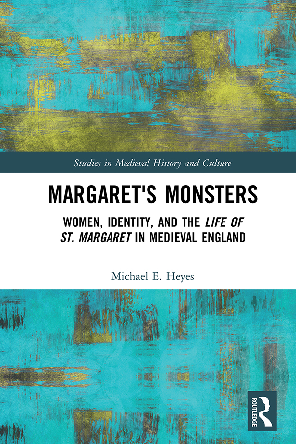 Margaret's Monsters: Women, Identity, and the Life of St. Margaret in Medieval England book cover