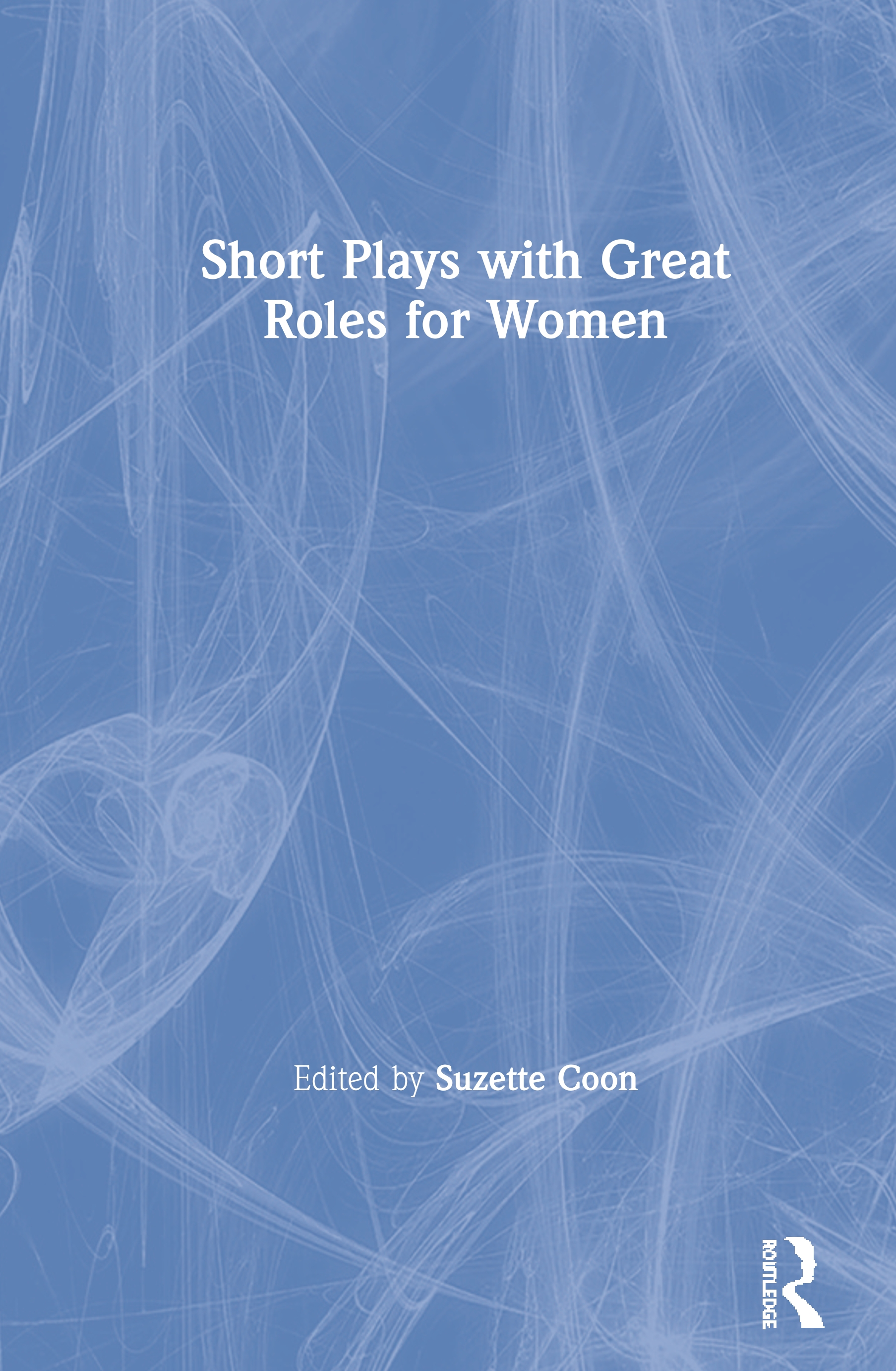 Short Plays with Great Roles for Women: 1st Edition (Hardback) book cover
