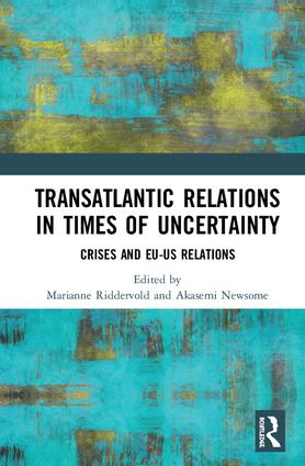 Transatlantic Relations in Times of Uncertainty: Crises and EU-US Relations, 1st Edition (Hardback) book cover