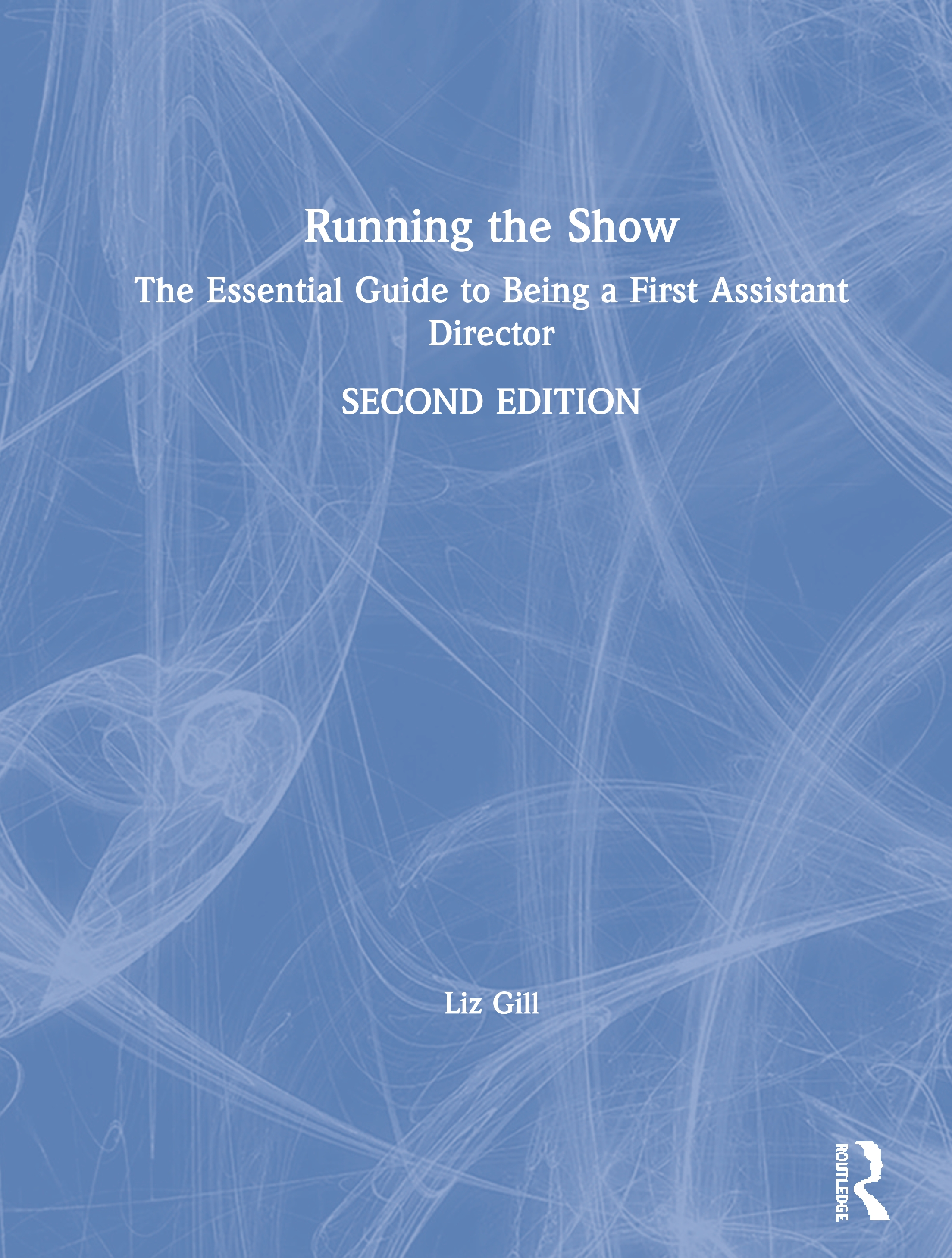 Running the Show: The Essential Guide to Being a First Assistant Director book cover