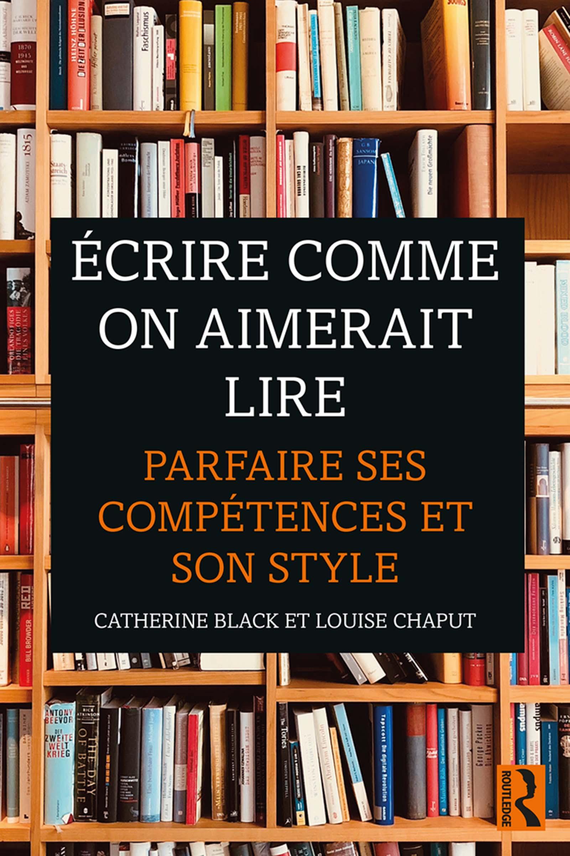 Écrire comme on aimerait lire: Parfaire ses compétences et son style, 1st Edition (Paperback) book cover