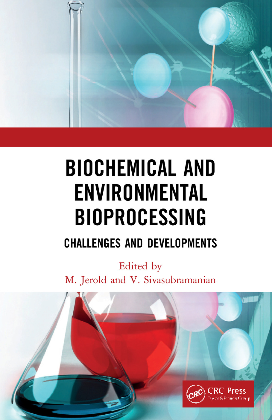 Biochemical and Environmental Bioprocessing: Challenges and Developments book cover