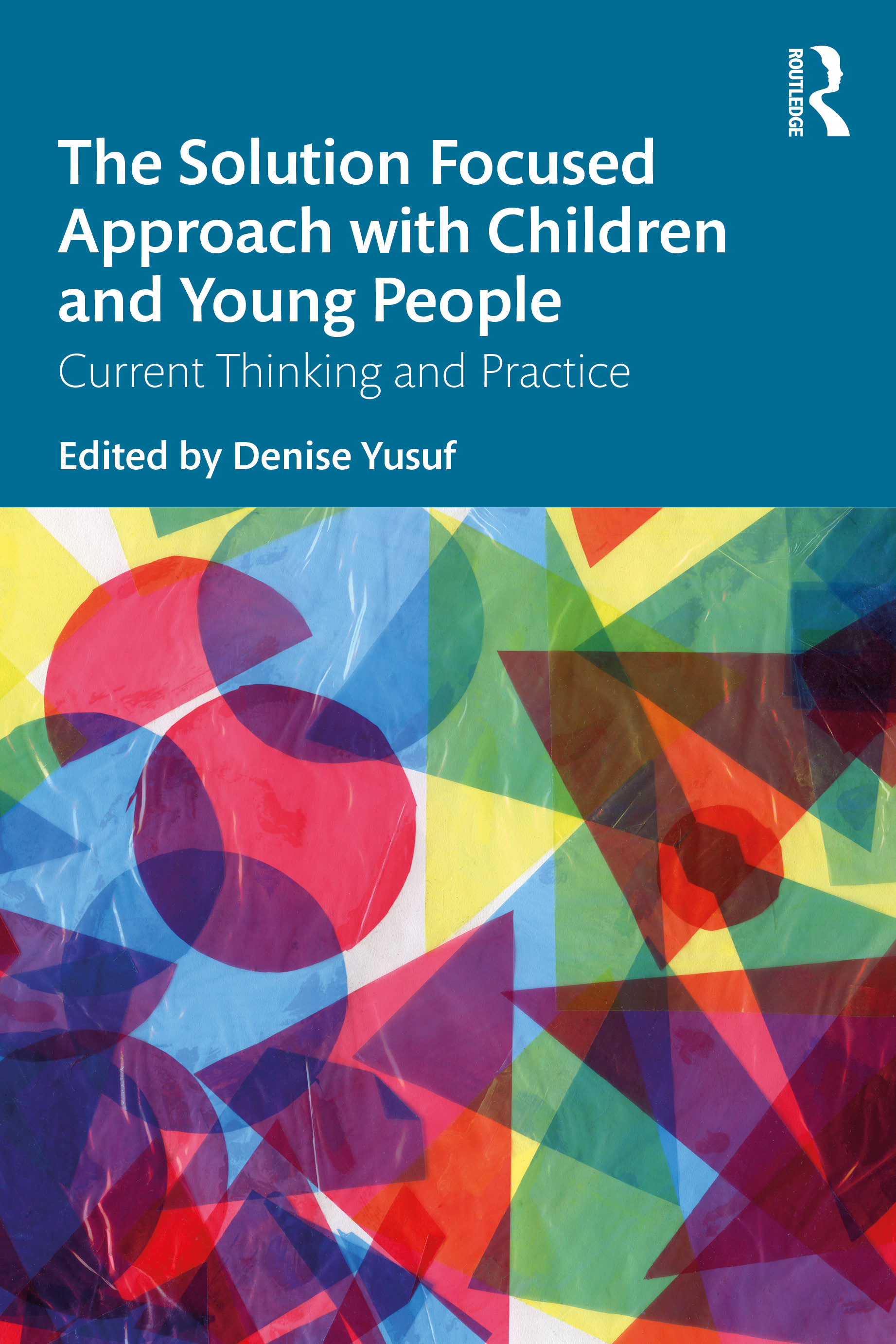 The Solution Focused Approach with Children and Young People: Current Thinking and Practice, 1st Edition (Paperback) book cover