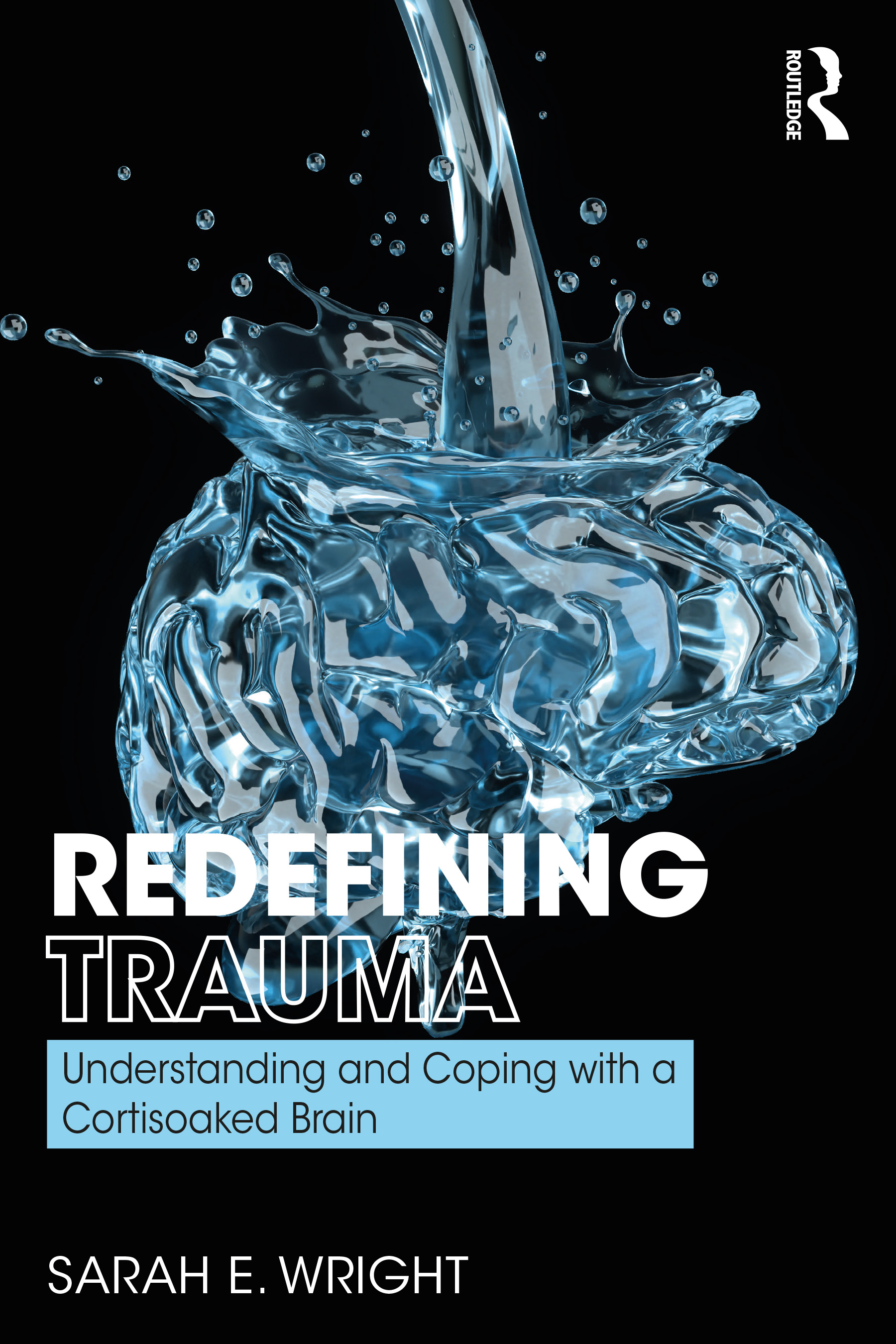 Redefining Trauma: Understanding and Coping with a Cortisoaked Brain book cover