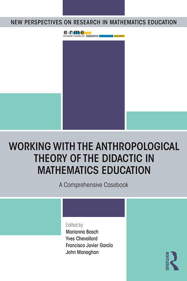 Working with the Anthropological Theory of the Didactic in Mathematics Education: A Comprehensive Casebook book cover