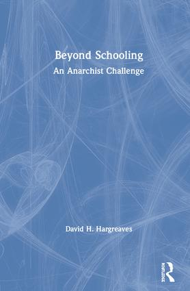 Beyond Schooling: An Anarchist Challenge, 1st Edition (Hardback) book cover