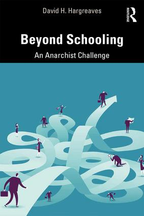 Beyond Schooling: An Anarchist Challenge, 1st Edition (Paperback) book cover