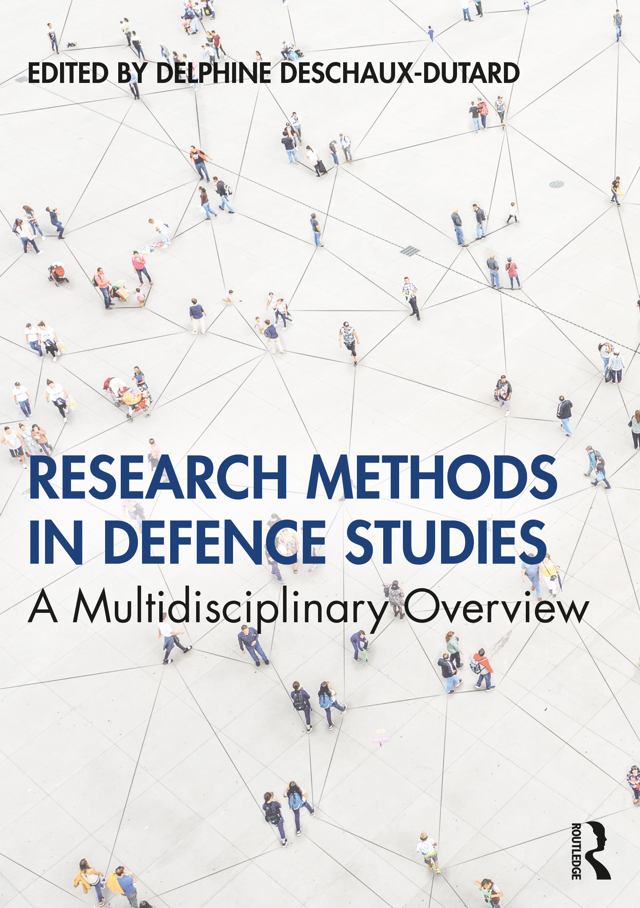 Research Methods in Defence Studies: A Multidisciplinary Overview book cover