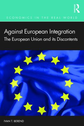 Against European Integration: The European Union and its Discontents, 1st Edition (e-Book) book cover
