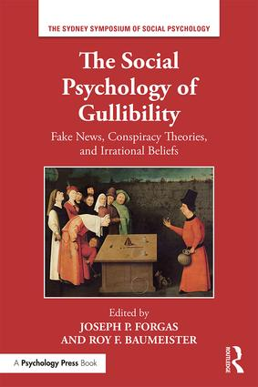 The Social Psychology of Gullibility: Conspiracy Theories, Fake News and Irrational Beliefs, 1st Edition (Hardback) book cover