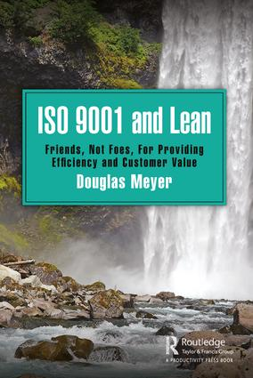 ISO 9001 and Lean: Friends, Not Foes, For Providing Efficiency and Customer Value, 1st Edition (Paperback) book cover