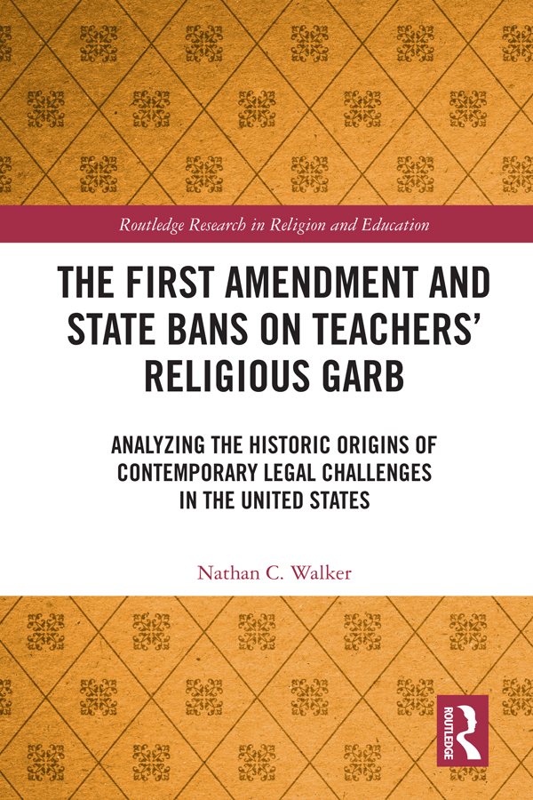The First Amendment and State Bans on Teachers' Religious Garb: Analyzing the Historic Origins of Contemporary Legal Challenges in the United States book cover