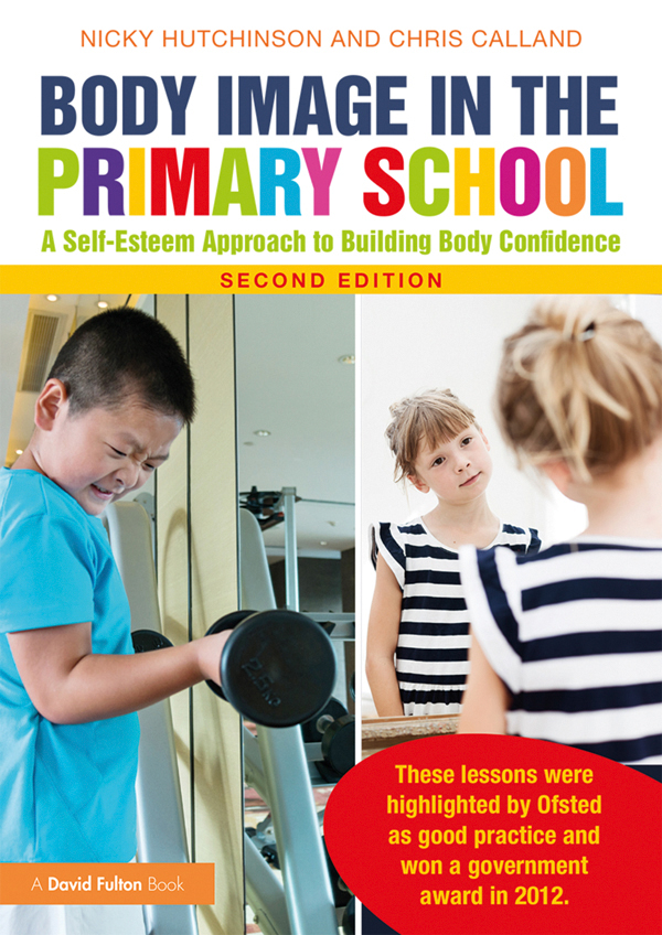 Body Image in the Primary School: A Self-Esteem Approach to Building Body Confidence book cover