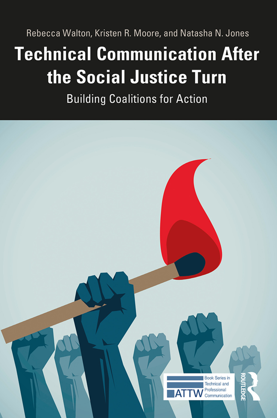Technical Communication After the Social Justice Turn: Building Coalitions for Action book cover