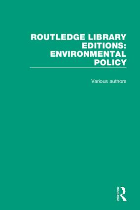 Routledge Library Editions: Environmental Policy: 1st Edition (Hardback) book cover