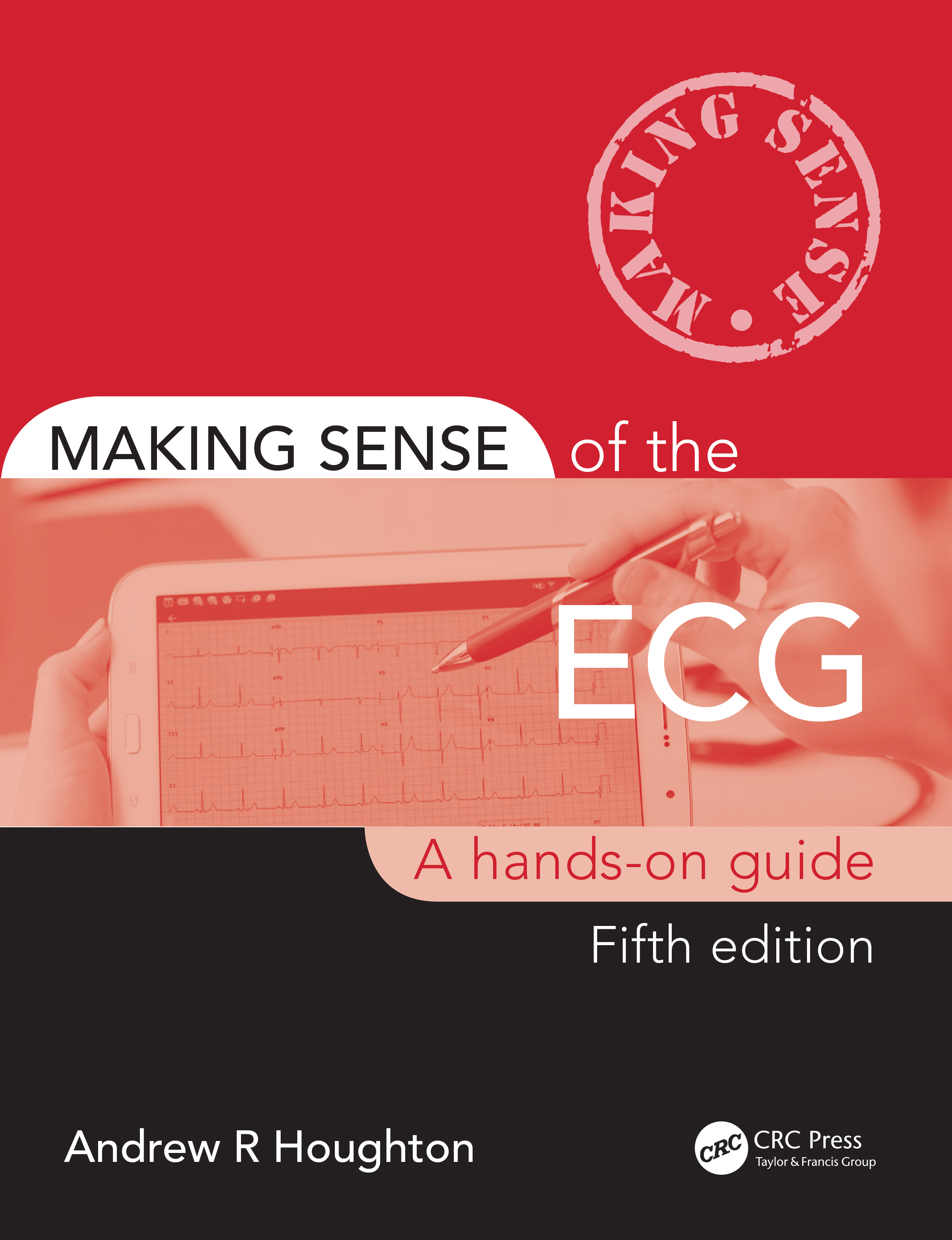 Making Sense of the ECG: A Hands-On Guide book cover