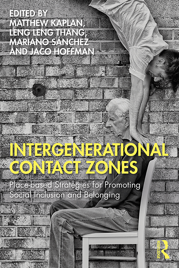 Intergenerational Contact Zones: Place-based Strategies for Promoting Social Inclusion and Belonging book cover