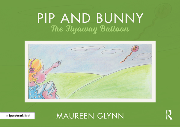 Pip and Bunny: Pip and the Flyaway Balloon book cover