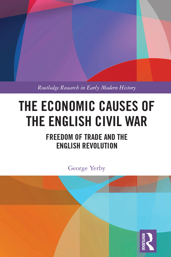 The Economic Causes of the English Civil War: Freedom of Trade and the English Revolution, 1st Edition (Hardback) book cover