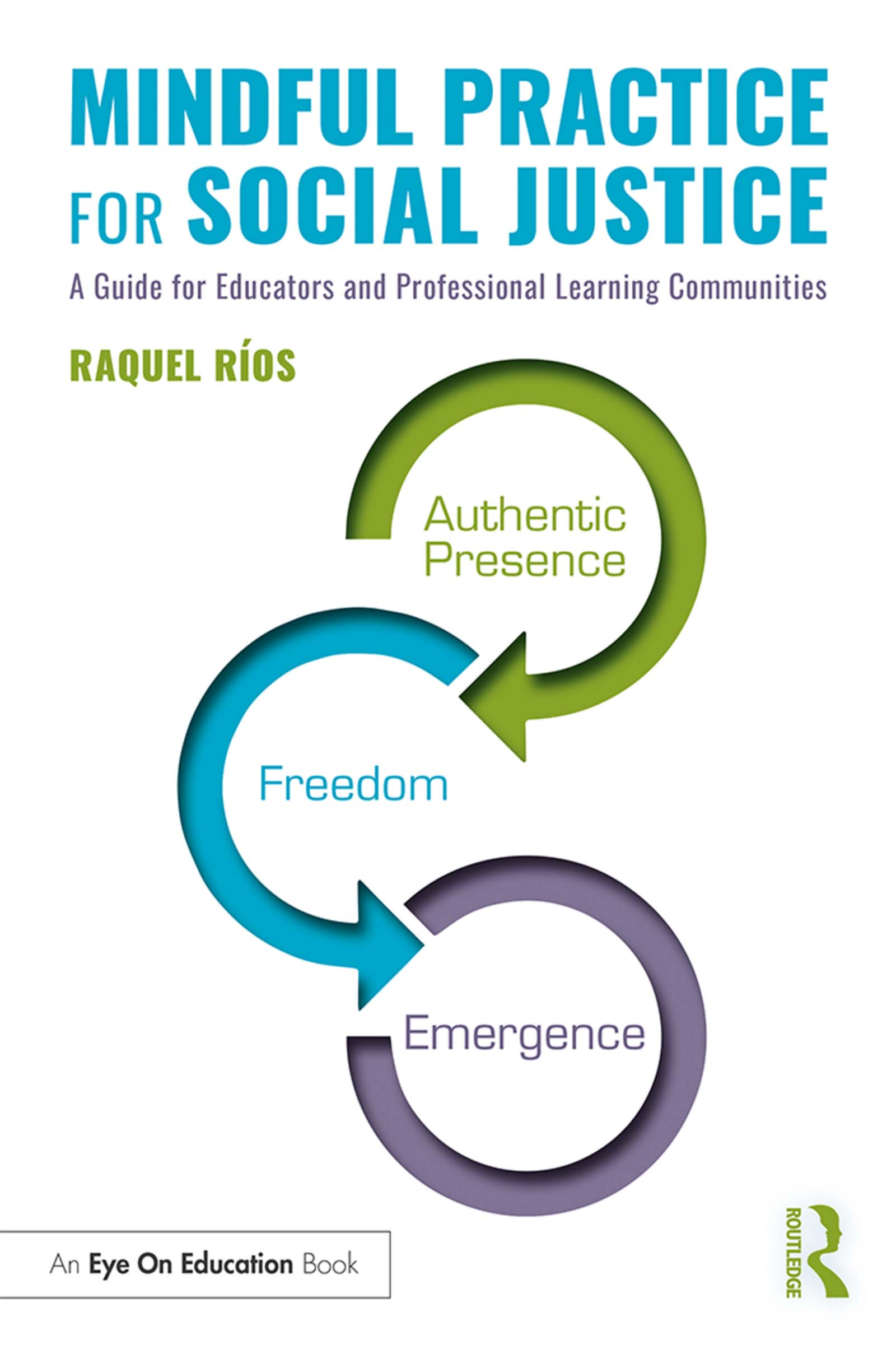 Mindful Practice for Social Justice: A Guide for Educators and Professional Learning Communities book cover