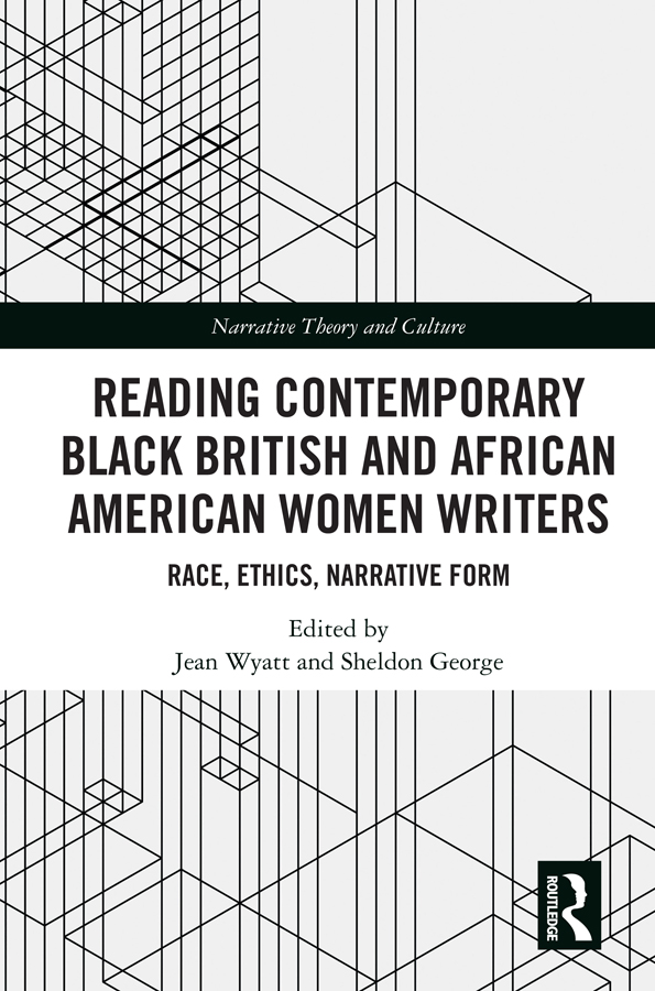 Reading Contemporary Black British and African American Women Writers: Race, Ethics, Narrative Form, 1st Edition (Hardback) book cover